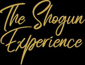 The Shogun Experience
